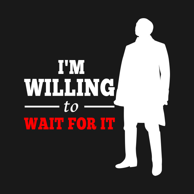 Image result for wait for it