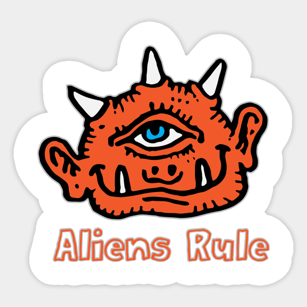 Aliens Rule T-Shirt | Funny One Eyed Orange Creature