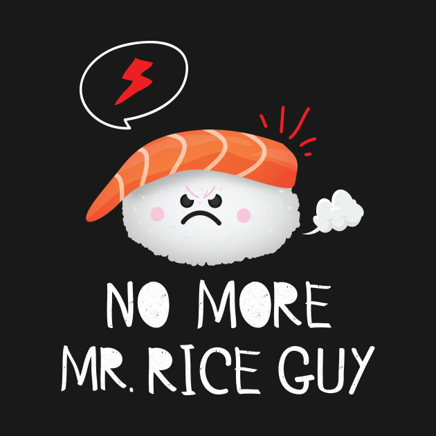 No More Mr. Rice Guy