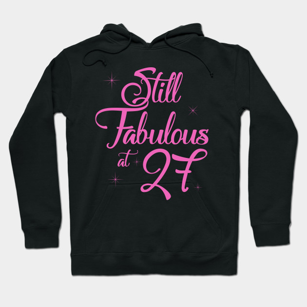 Vintage Still Sexy And Fabulous At 27 Year Old Funny 27th Birthday Gift Hoodie