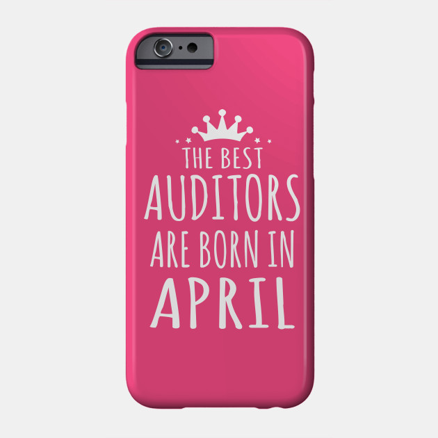 THE BEST AUDITORS ARE BORN IN APRIL