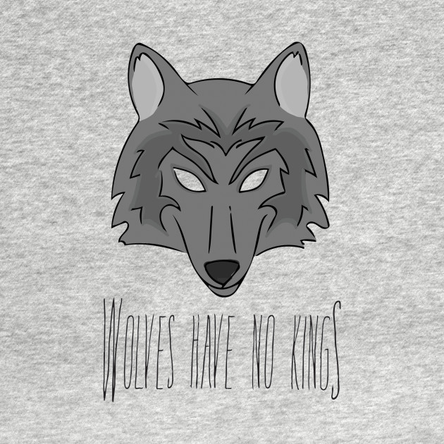 Wolves Have No Kings