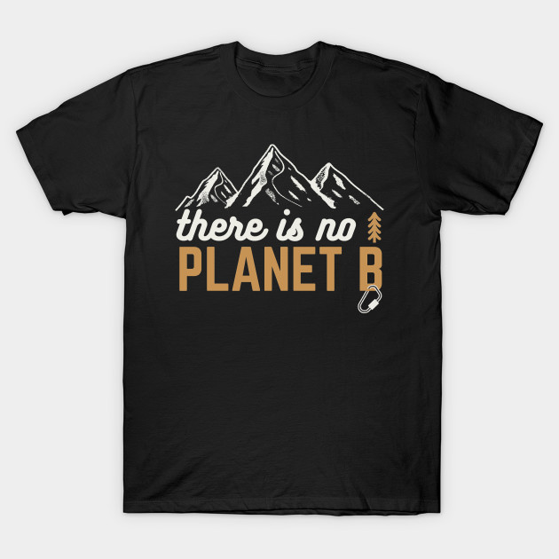 There is no Planet B - Science Climate Change