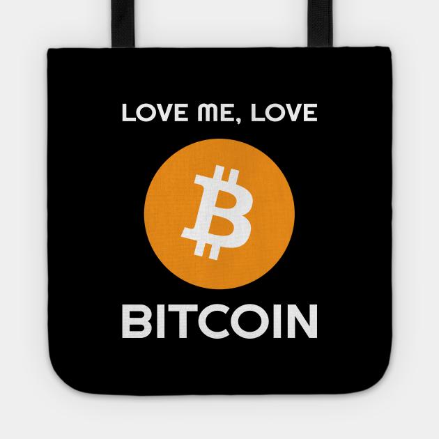 Love me, Love Bitcoin