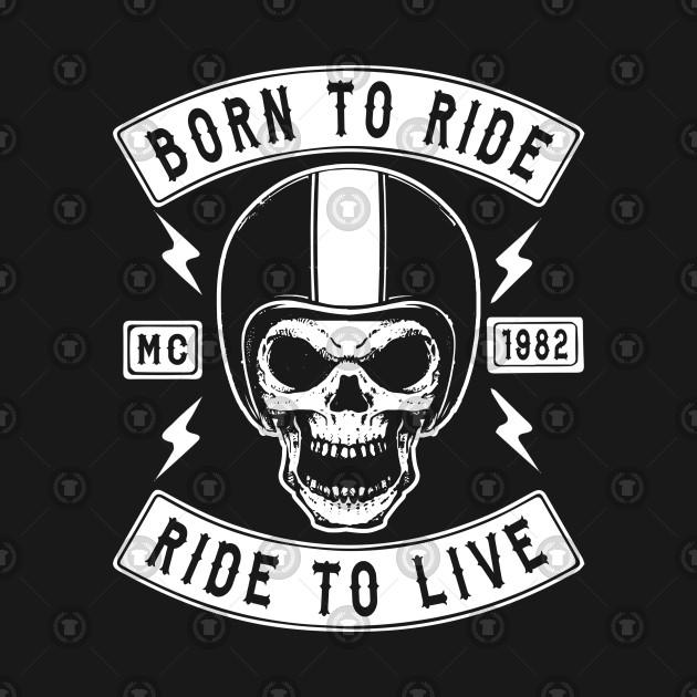 83cc869b BIKER, BORN TO RIDE RIDE TO LIVE - Biker - Long Sleeve T-Shirt ...