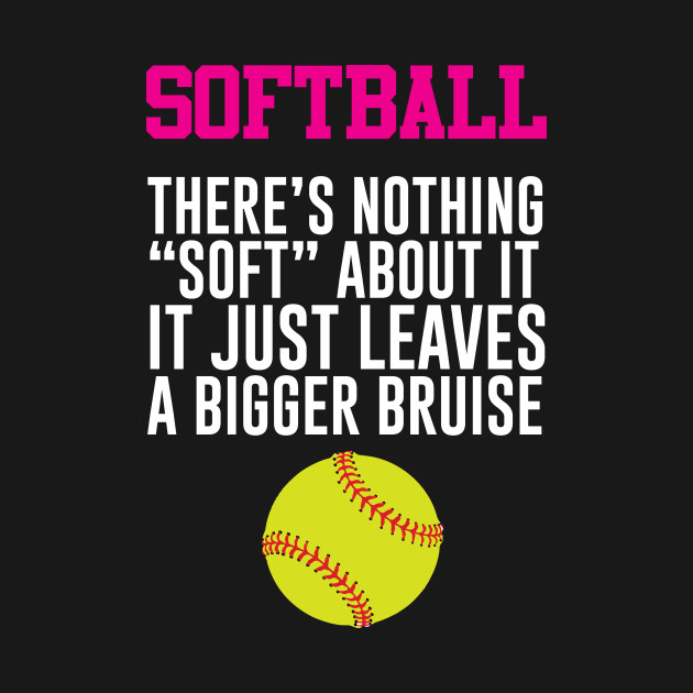 Softball There's Nothing Soft About it Funny T-shirt