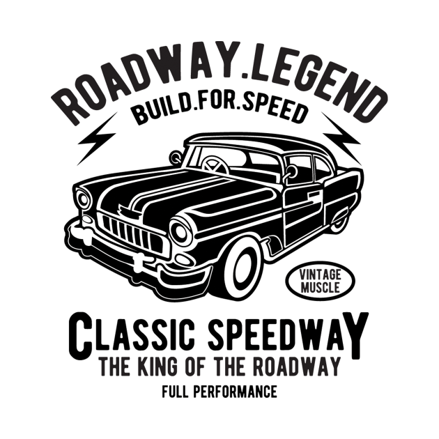 Road way legend build for speed - Awesome vintage car lover Gift