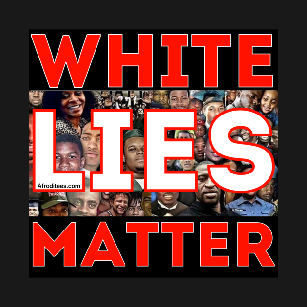 White Lies Matter