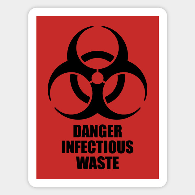Danger Infectious Waste Biohazard Sticker Teepublic