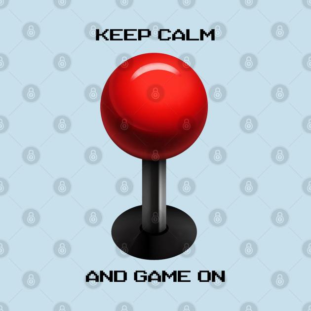 Keep Calm and Game On - Arcade