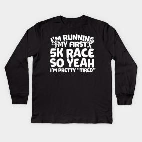 93c5cecc2 I'm Running My First 5K Kids Long Sleeve T-Shirt