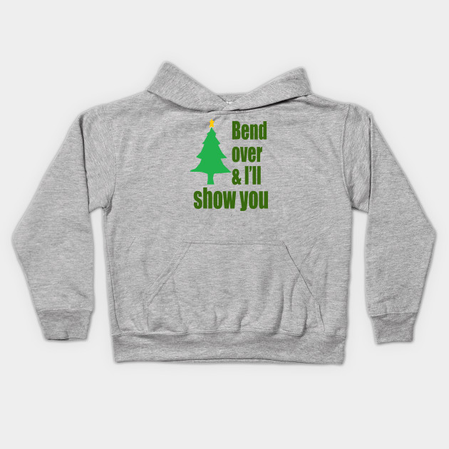 Bend Over And I'll Show You - Christmas Vacation Quote
