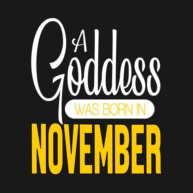 A Goddess Was Born In November