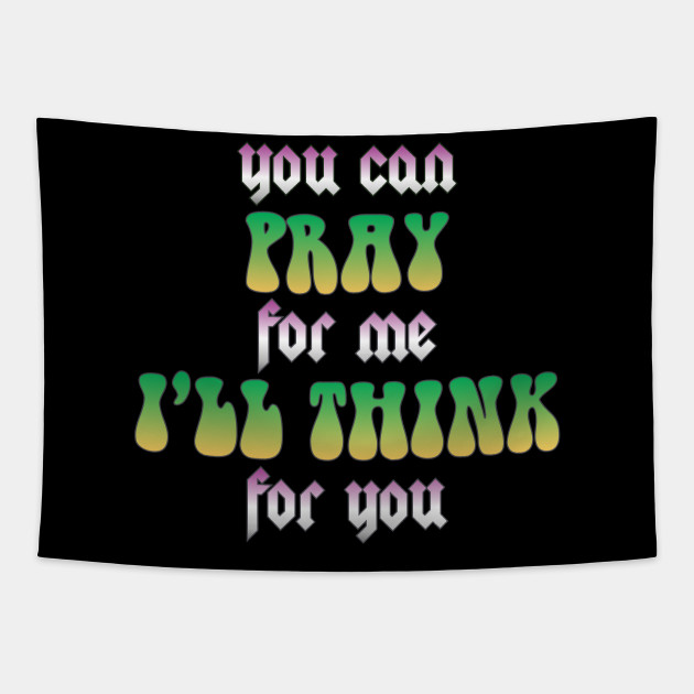 Vintage You Can Pray For Me I'll Think For You Aesthetic Rock
