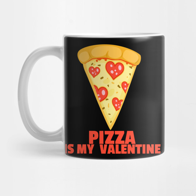 Pizza Funny Valentines Day Apparel Mug
