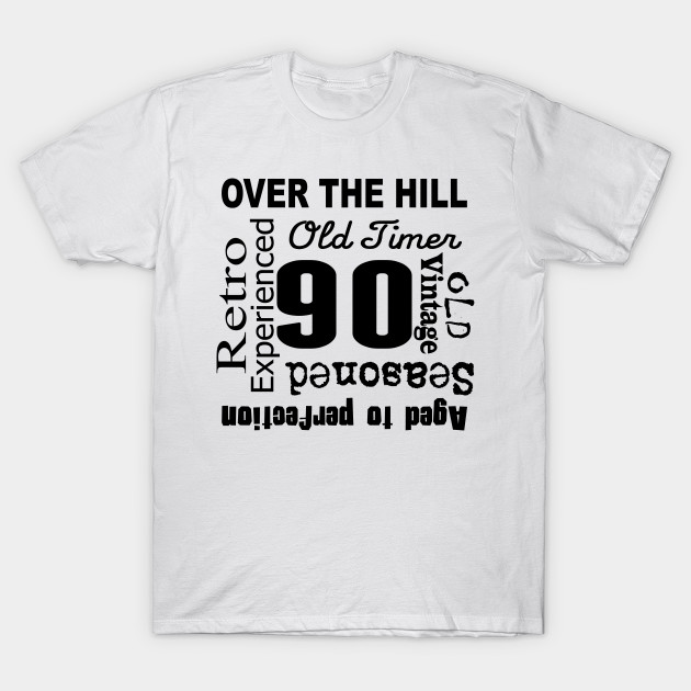 Over The Hill 90th Birthday T Shirt
