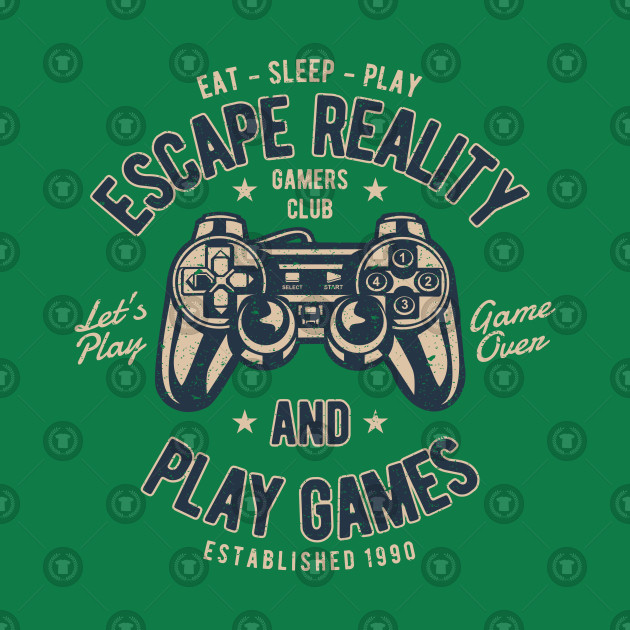 8d3a577f0345 Escape Reality and Play Games Gamer Design - Gamer - T-Shirt