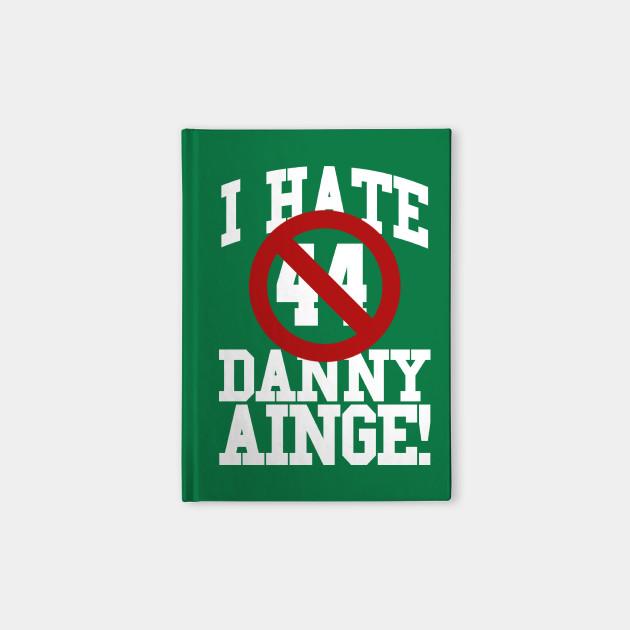 I Hate Danny Ainge