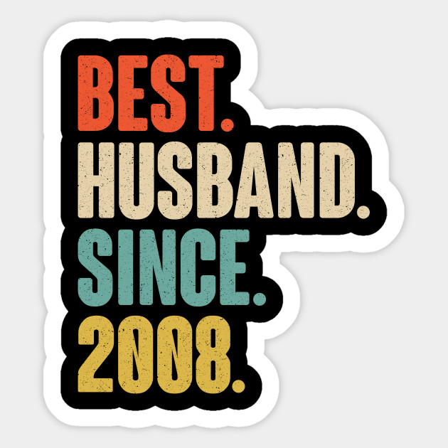 12th Wedding Anniversary Gift For Husband 12 Years Vintage Wedding Gift For Him Best Husband Since 2008 Sticker Teepublic Uk