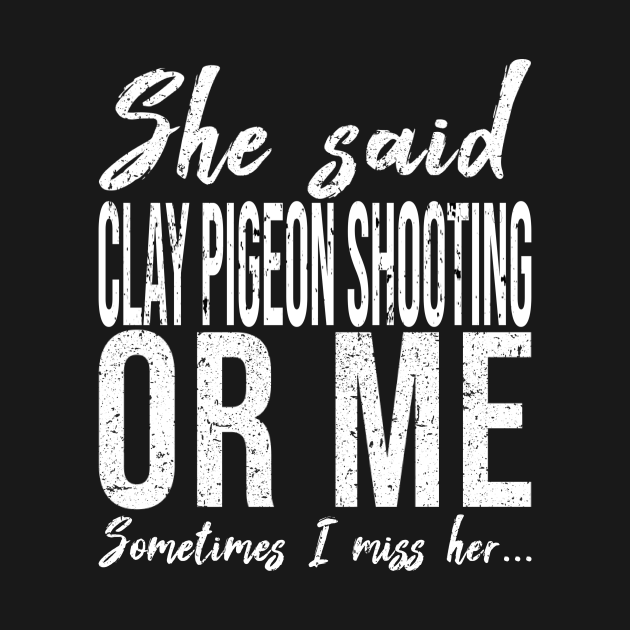 Clay Pigeon Shooting funny quote