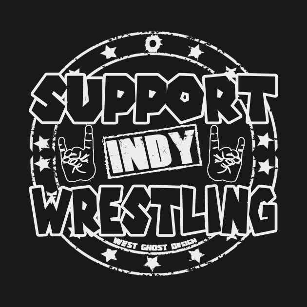 SUPPORT INDY WRESTLING #2sweet