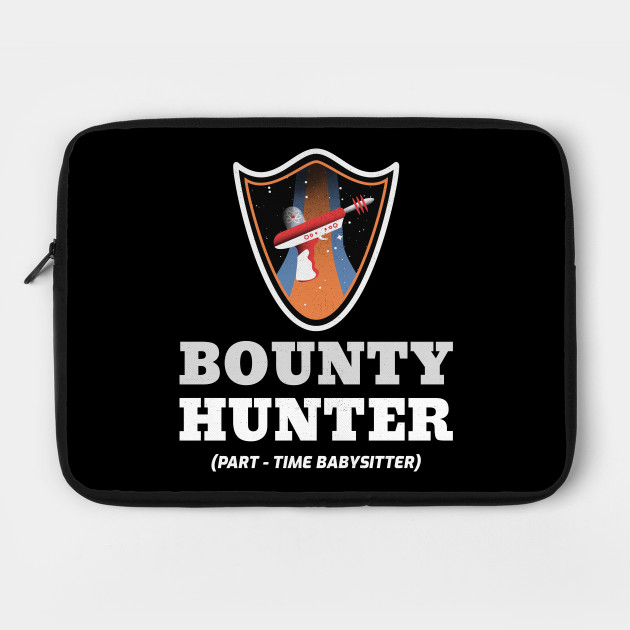 Bounty Hunter (Part-Time Babysitter) Funny Science Fiction Design