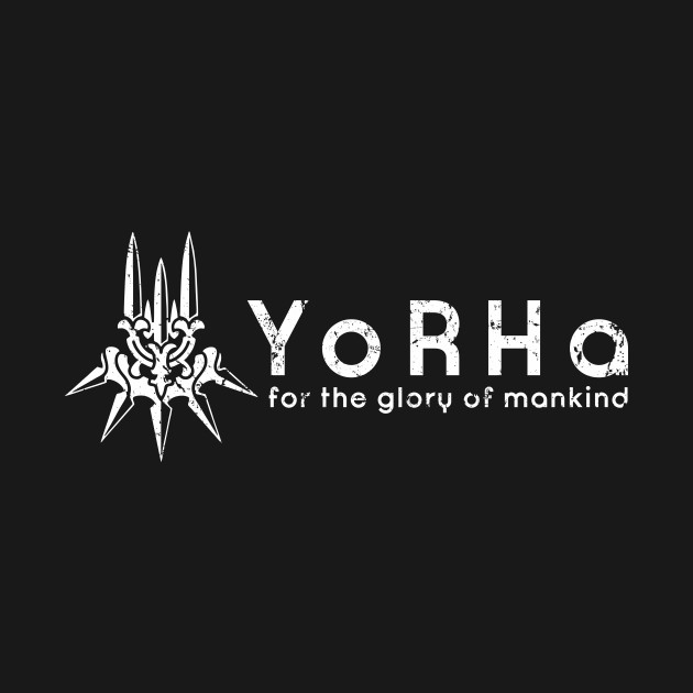 Yorha for the glory of mankind - distressed-