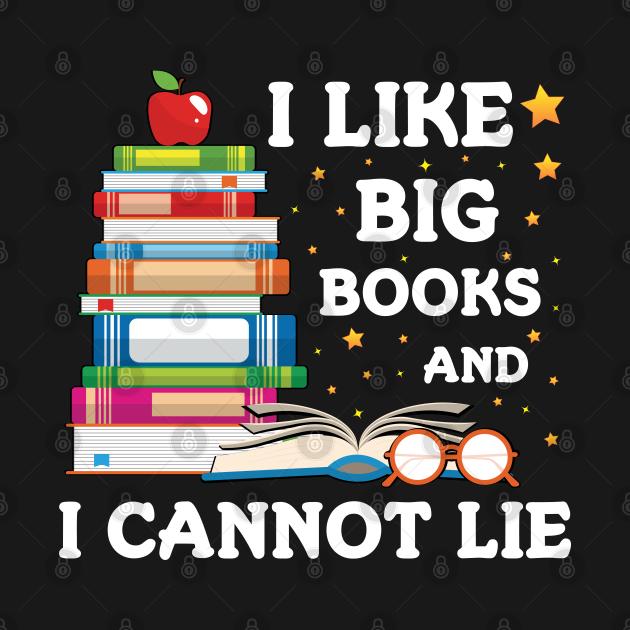Book Nerd Gift I Like Big Books and I Cannot Lie