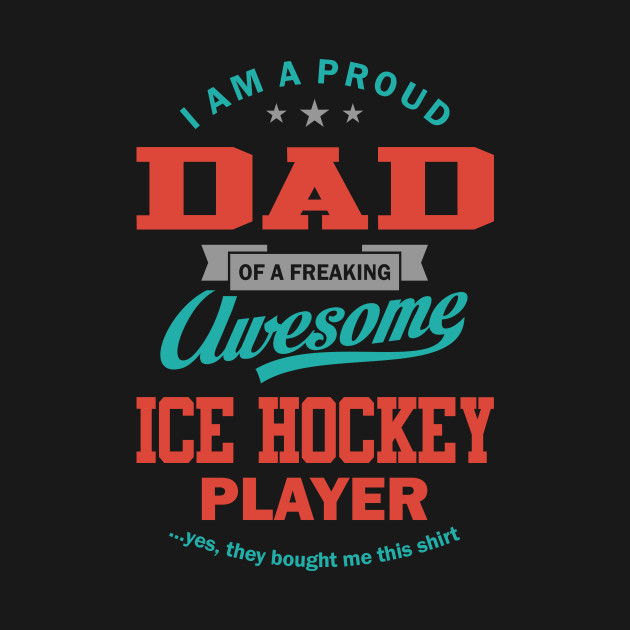 Father of Ice Hockey player.