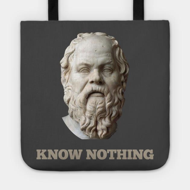 I Know Nothing Socrates Quote Socrates Quote Tote Teepublic