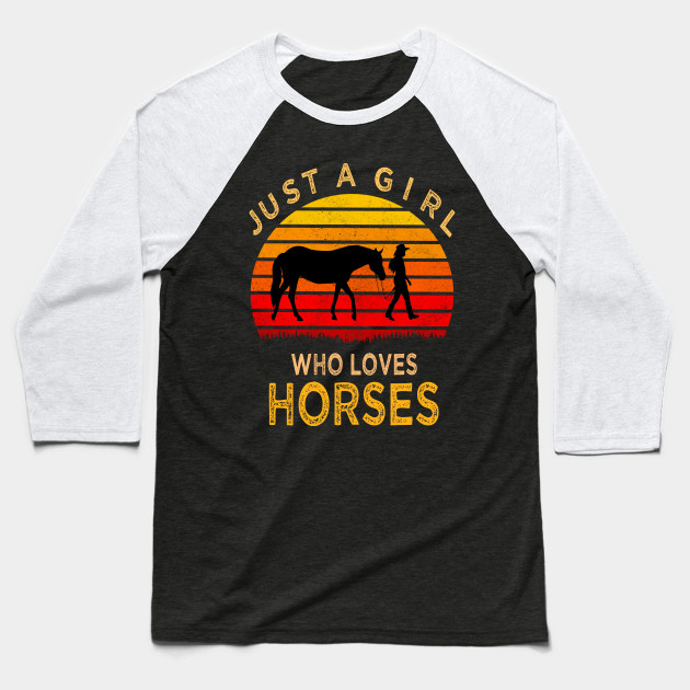 just a Girls who Loves Horses Baseball T-Shirt