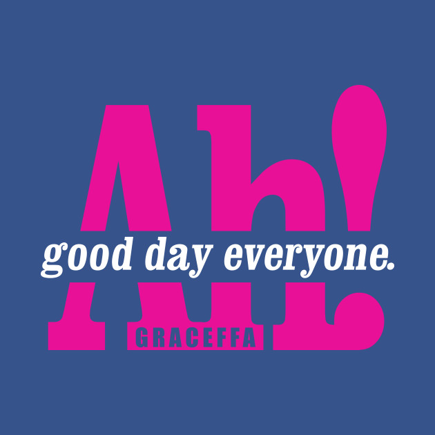 Ah! Good Day Everyone!