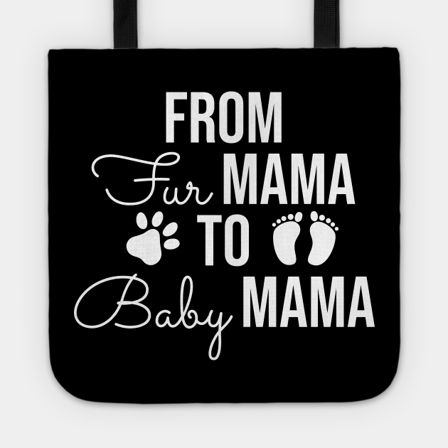 From Fur Mama To Baby Mama