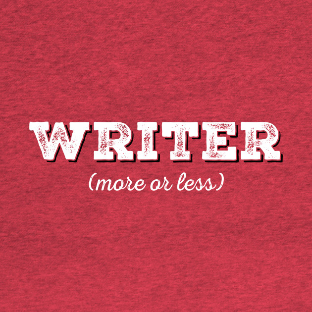 Writer (more or less)