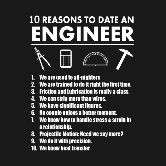 10 Reasons To Date An Engineer 10 Reasons To Date An