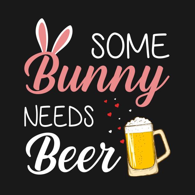 Some Bunny Needs Beer Easter Beer Easter Hoodie Teepublic