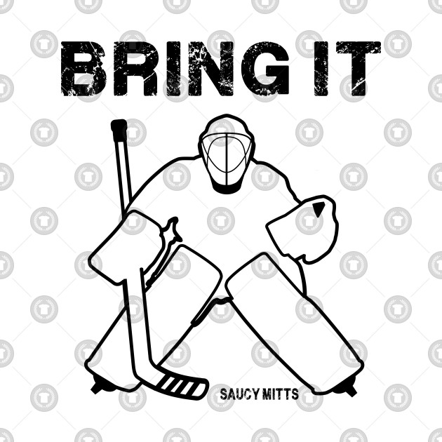 Bring It Hockey Goalie Hockey Goalie Kids T Shirt Teepublic