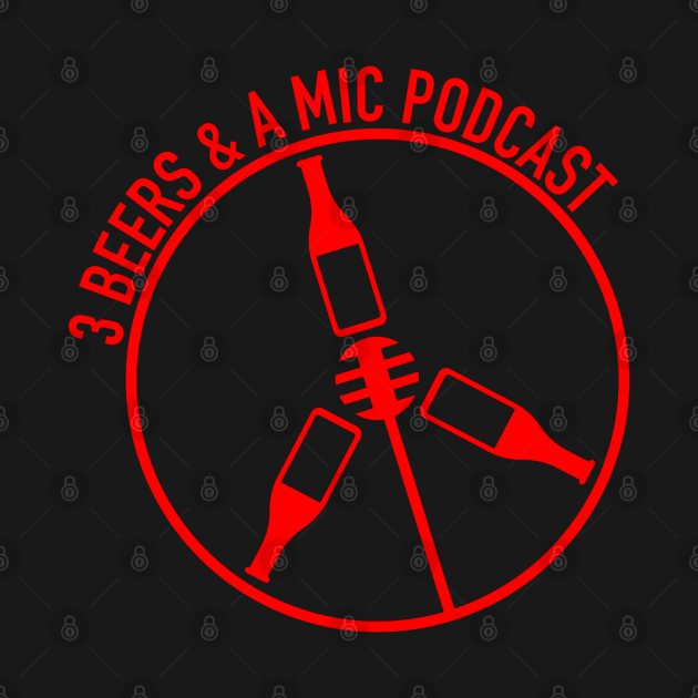 3 Beers and a Mic Podcast Reboot