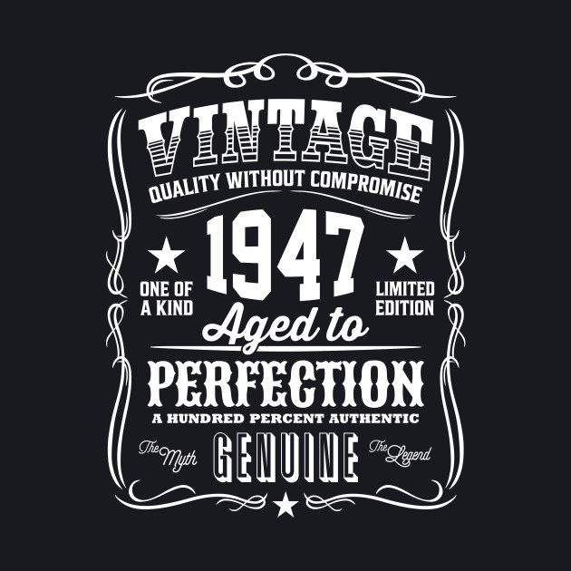 Vintage 1947 Aged to Perfection