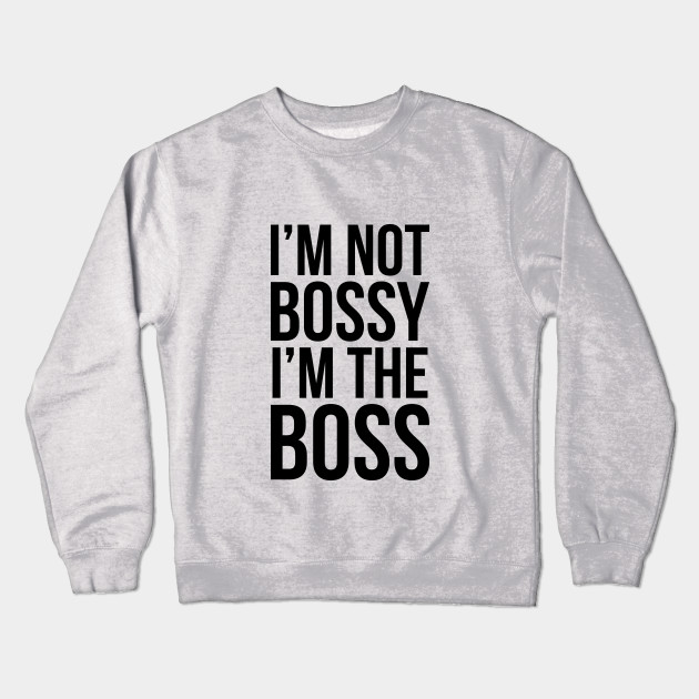 c6674de1c Funny Mom Quote I'm Not Bossy I'm The Boss T-shirt - Funny Mom Quote ...