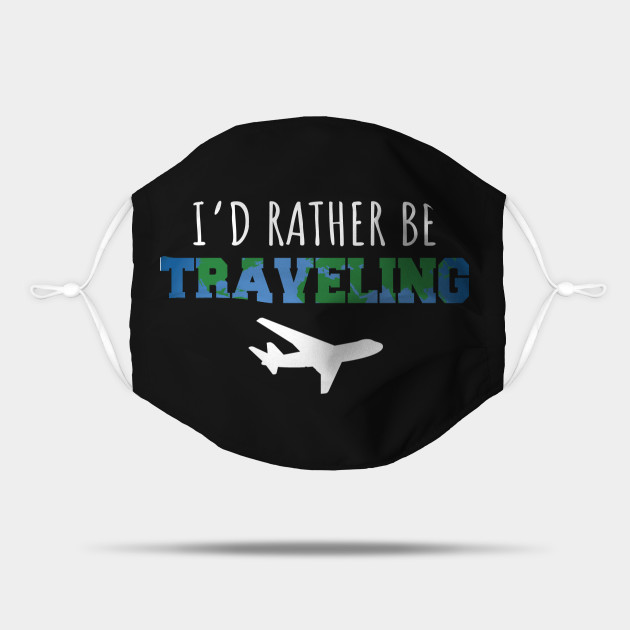 I'd rather be traveling