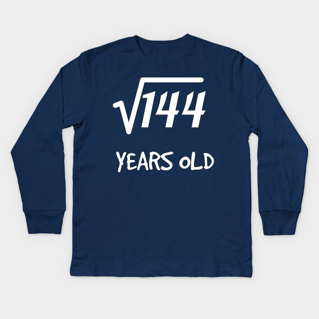 Square Root Of 144 12th Birthday 12 Years Old Boy Girl Kids Long Sleeve T Shirt