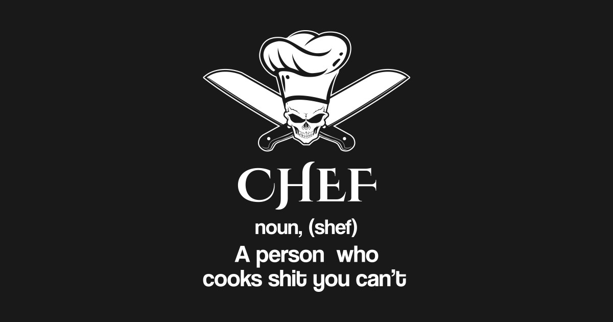 Chef noun shef a person who cooks shit you can 39 t top for I can only please one person per day t shirt