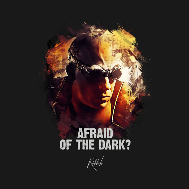 Afraid Of The Dark - RIDDICK