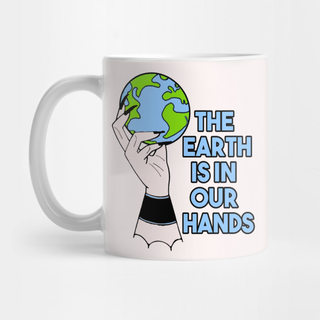 Earth In Our Hands Mug
