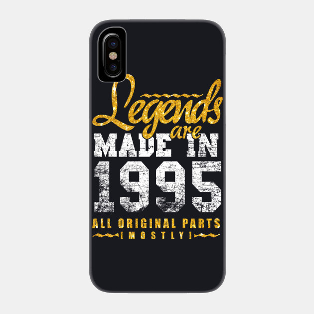 Legends Are Made In 1995 23 Years Old 23rd B Day Gift Phone Case Birthdays