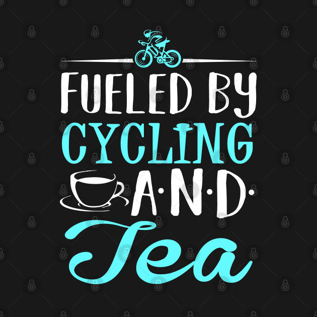 Fueled by Cycling and Tea