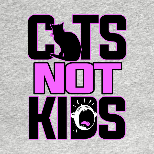 Cats! Not Kids