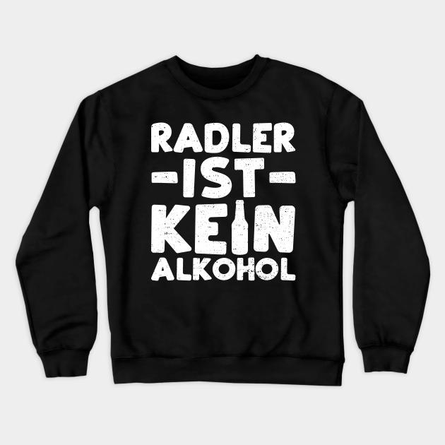 Radler Ist Kein Alkohol - Beer - Crewneck Sweatshirt