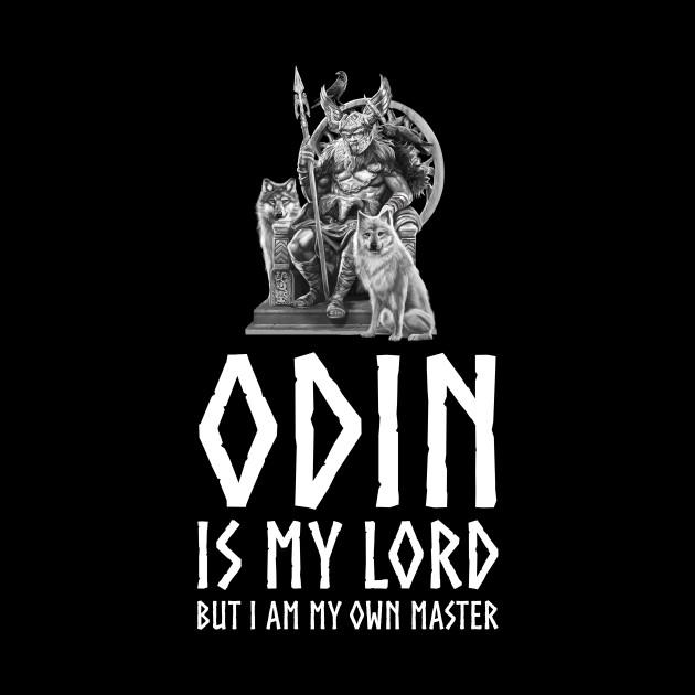 Inspiring Viking Mythology - Odin Is My Lord But I Am My Own Master